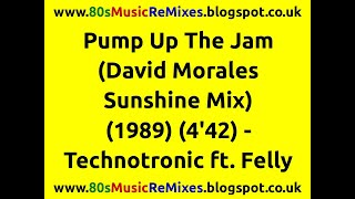 Pump Up The Jam (David Morales Sunshine Mix) - Technotronic ft. Felly | 80s Club Mixes | 80s Dance