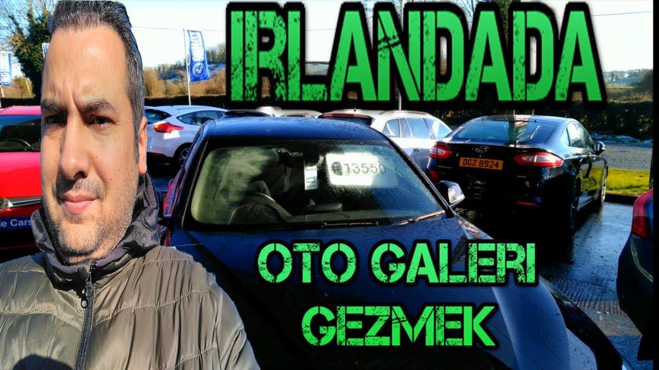 Irlandada Oto Galeri Gezmek Araba Fiyatları Youtube