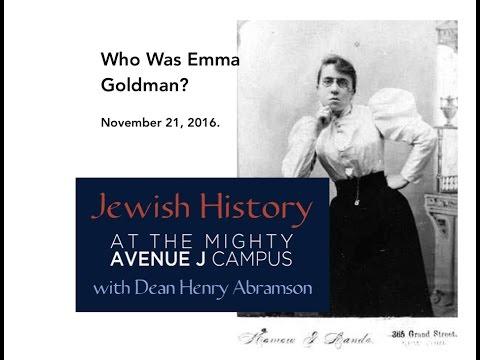 Who was Emma Goldman? Jewish History @ J Dr. Henry Abramson