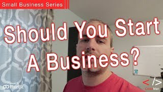 5 Ways to Know if you Should Start a Company or Business thumbnail