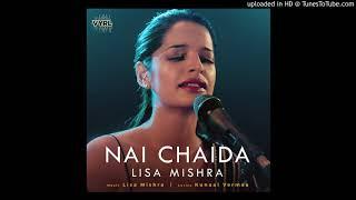 Nai Chaida - Lisa Mishra