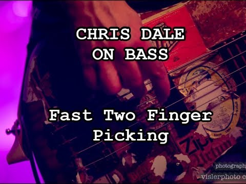 CHRIS DALE ON BASS - Fast Two Finger Picking