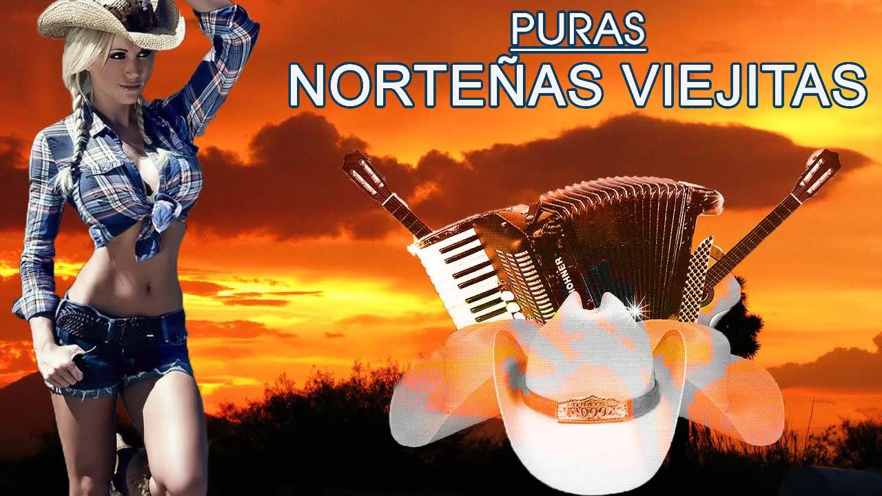 Puras Norteñas Viejitas Pero Bonitas - Norteñas Viejitas Para Pistear Mix