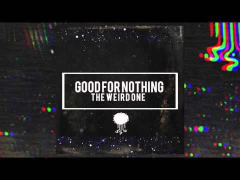 """The Weird One - """"Good For Nothing"""" (Official Audio)"""