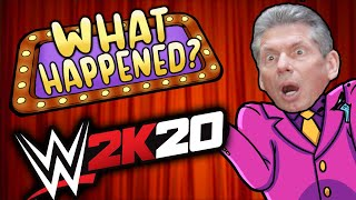 WWE2K20 - What Happened?