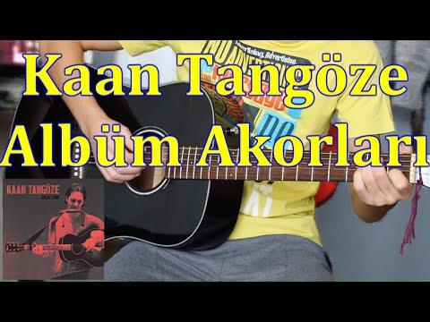 Kaan TANGÖZE - Albüm Akorları