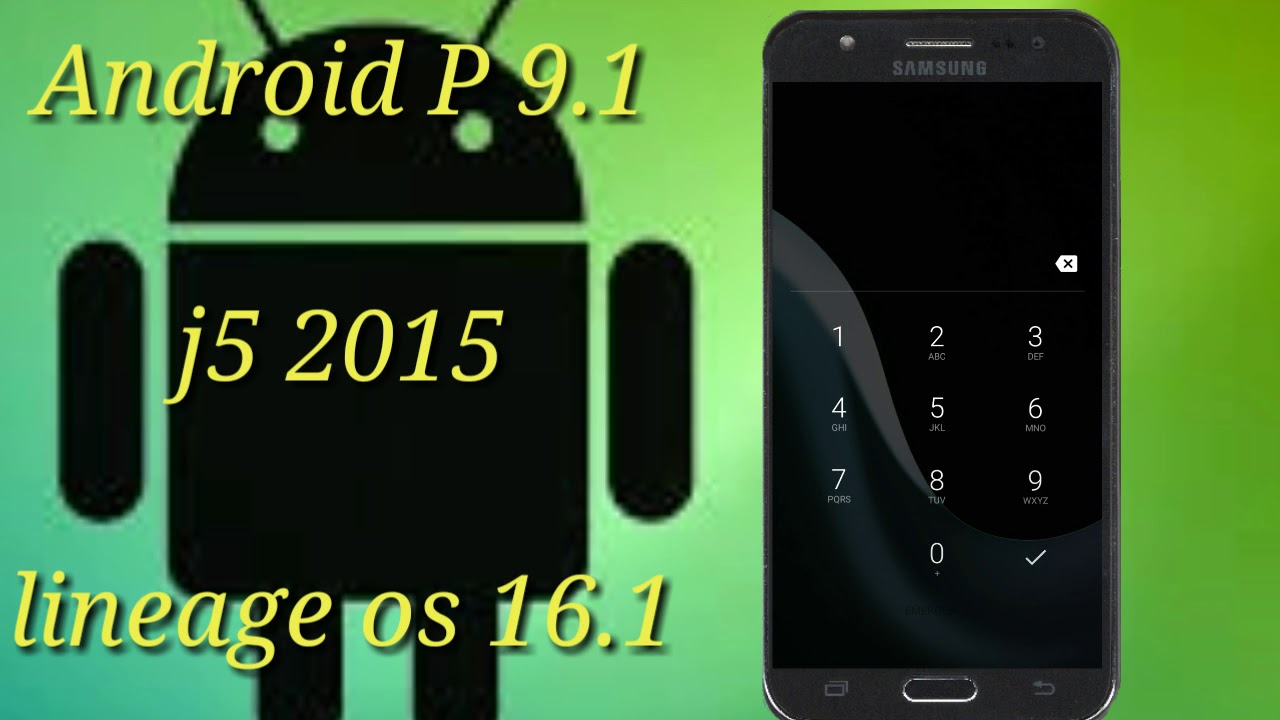 install Android p 9 0 custom rom in samsung galaxy j5 2015, with lineage os