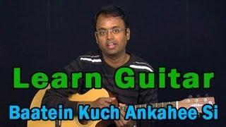 Baatein Kuch Ankahee Si Guitar Lesson - Life In A Metro - Adnan Sami, Pritam