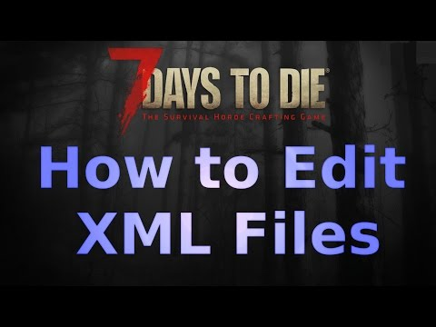 7 Days to Die Alpha 15 How to Edit - Mod XML Files