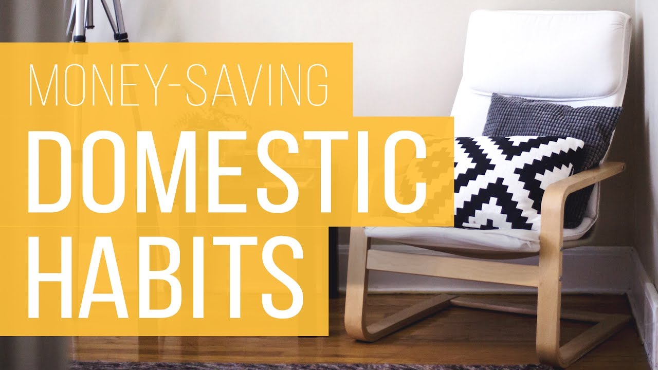 11 Money-Saving Domestic Habits You Should Master | The Financial Diet