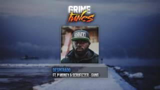 Desperado Ft. P Money & Scrufizzer - Gang