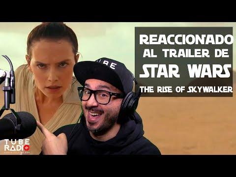 REACCIONADO al Trailer de Star Wars: The Rise Of The Skywalker |Tube Radio Parodia