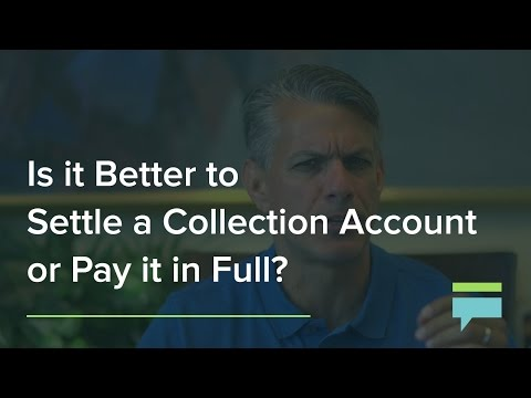 Is It Better To Se Collection Account Or Pay It In Full Credit Card Insider