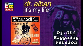 Dr Alban vs. Digital Scream - Its My Life / Hé Várj (Dj OLi Solution)