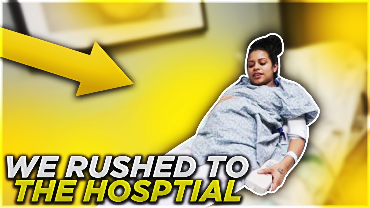 WE RUSHED TO THE HOSPITAL!!