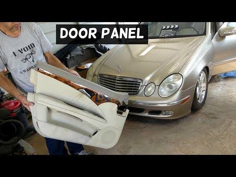 MERCEDES W211 FRONT DOOR PANEL REMOVAL REPLACEMENT
