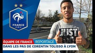 Dans les pas de  Corentin Tolisso à Lyon, Equipe de France I FFF 2018