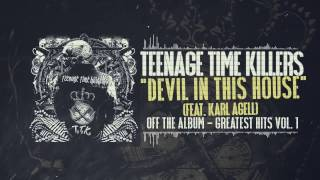Teenage Time Killers ft. Karl Agell - Devil in this House