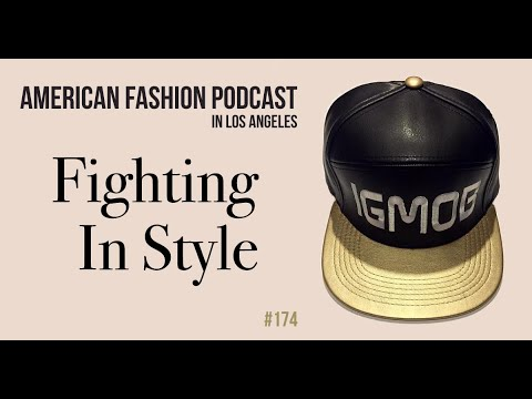174 – Los Angeles Fashion, Fighting In Style