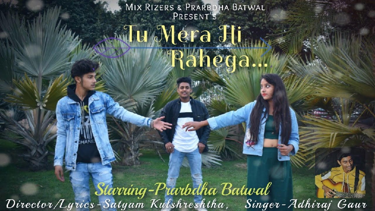 Download Tu Mera Hi Rahega || Prarbdha Batwal || Latest Love Song ,