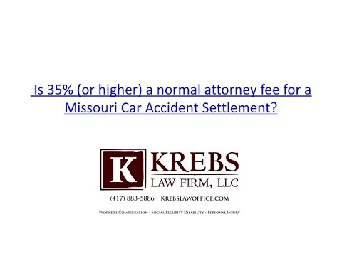 Is 35% a normal attorney fee for a Missouri Car Accident Settlement?