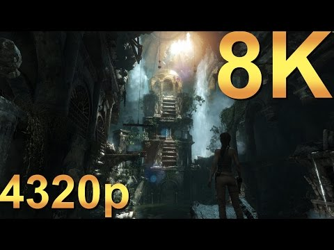 Rise of the Tomb Raider 8K Very High 4320p High Resolution PC Gaming 4K | 5K | 8K and Beyond