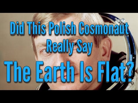 Did This Polish Cosmonaut Really Say The Earth Is Flat? thumbnail
