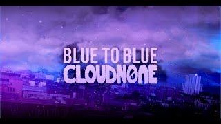 Cloudnone - Blue To Blue