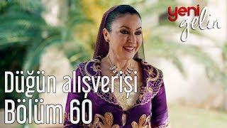 Yeni Gelin 60. Bölüm - Düğün Alışverişi