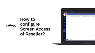How To Configure Screen Access Of A Reseller