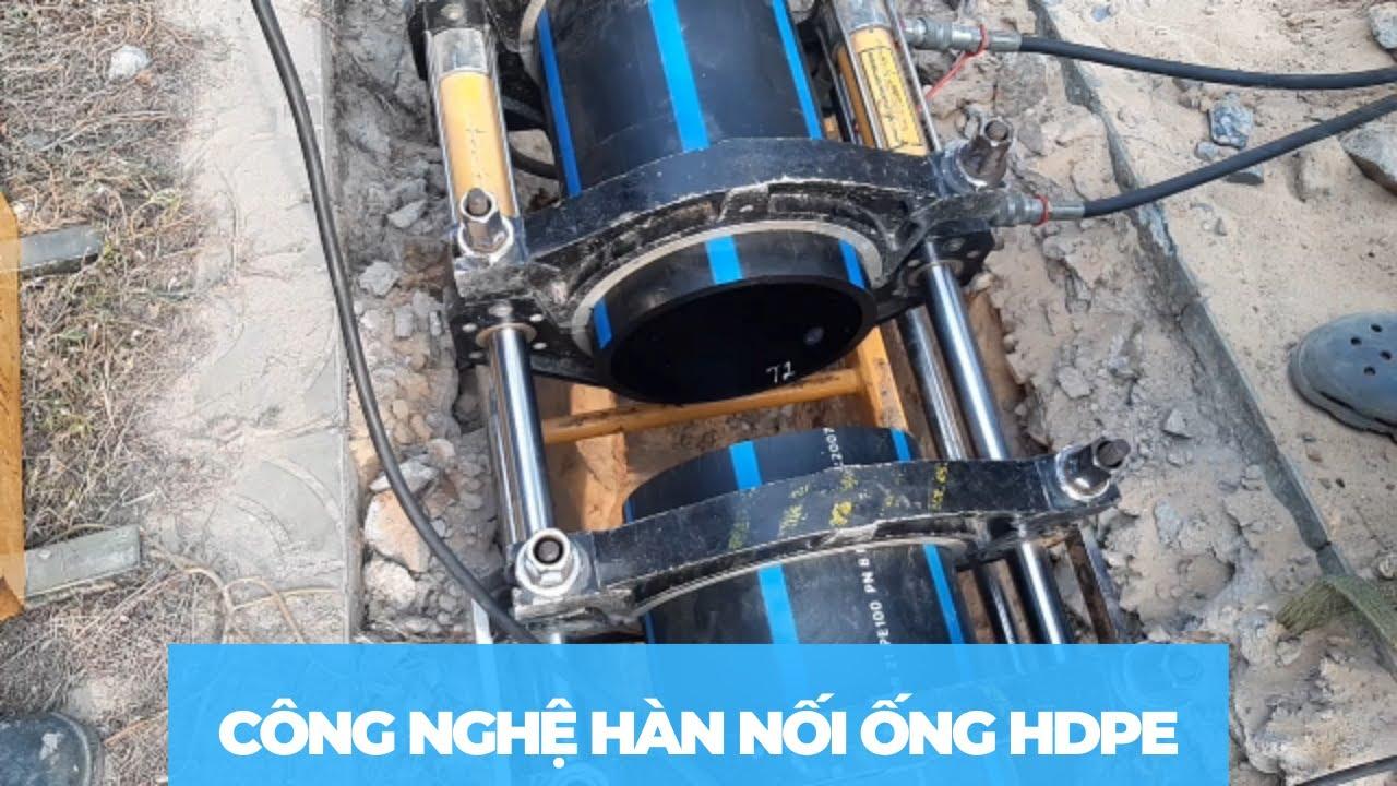 Kỹ thuật xây dựng    Nối ống HDPE bằng máy hàn gia nhiệt – Công nghệ mới