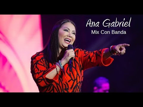 Ana Gabriel [Mix Con Banda Sinaloense] + Lola Beltran al final !AY SINALOA!