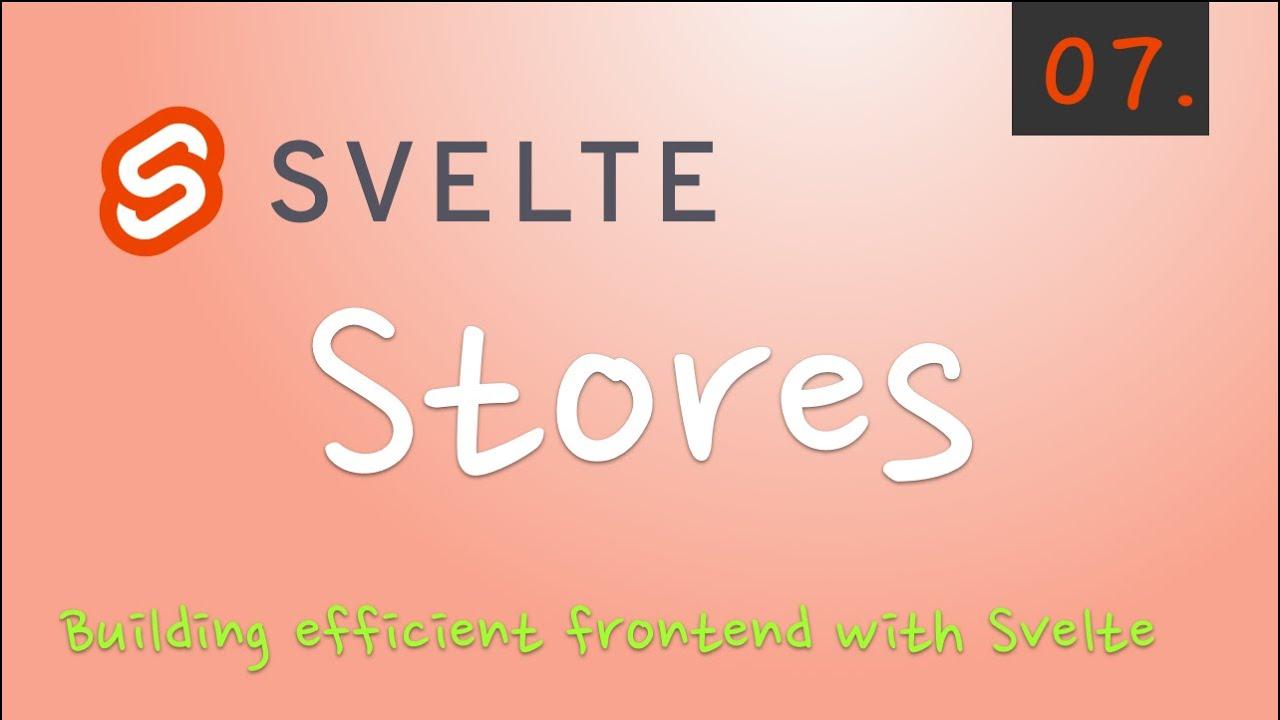 Svelte - 07.Stores
