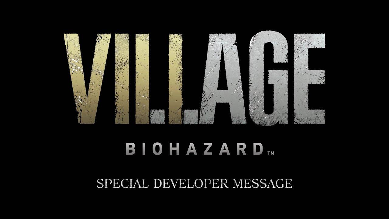 『バイオハザード ヴィレッジ』Special Developer Message