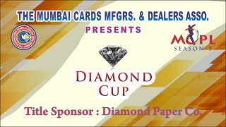 || DIAMOND CUP 2018 - MUMBAI CARDS MFGRS & DEALERS ASSOCIATION - (MCPL) SEASON - 5  ||