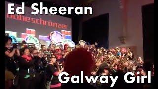 «Galway Girl» Ed Sheeran • Loubeschränzer Murten