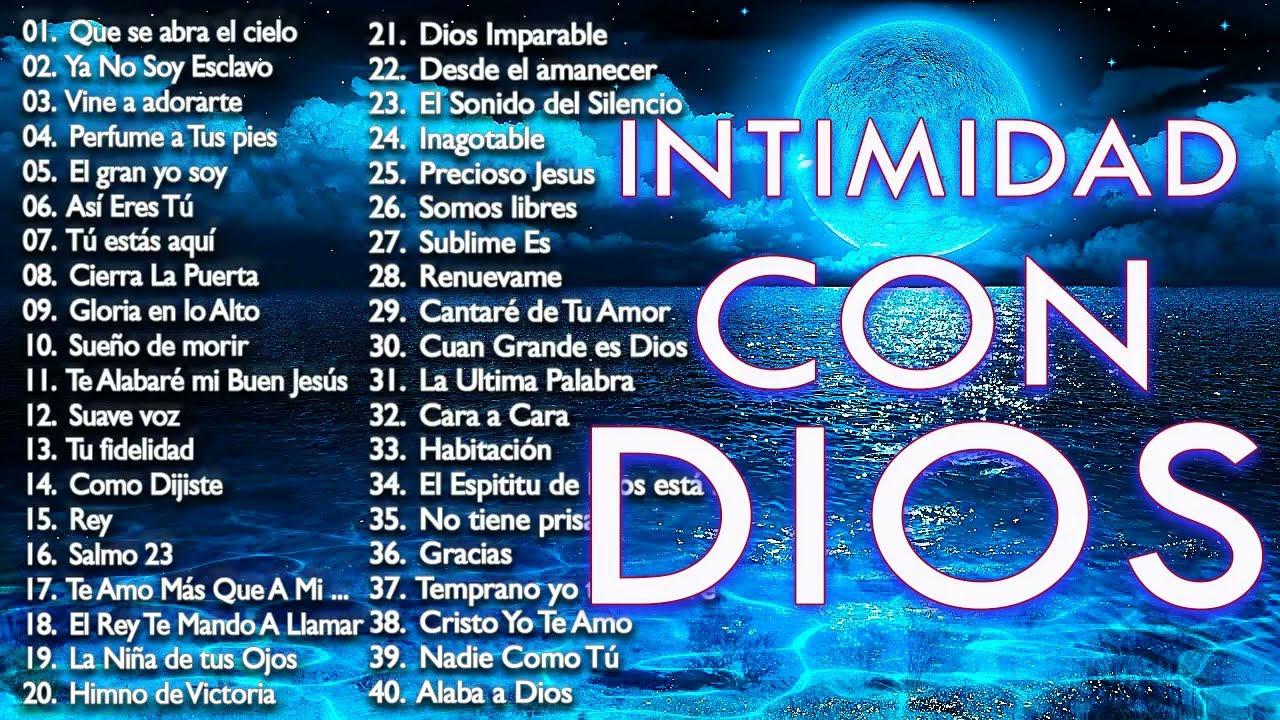 Intimidad Con Dios Música Cristiana De Adoración Y Alabanza 2021 Hermosas Alabanzas Para Orar Youtube