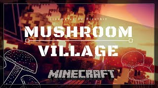 Minecraft cinematic- Mushroom Village