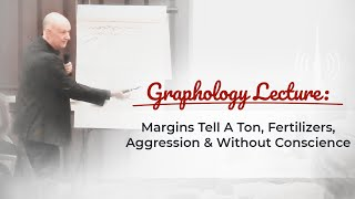 Graphology: Margins Tell A Ton, Fertilizers, Aggression & Without Conscience