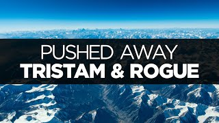 [LYRICS] Tristam & Rogue - Pushed Away