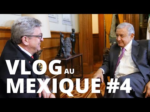 VLOG MEXIQUE #4 : Rencontres avec AMLO, à l'Assemblée nationale et au Sénat