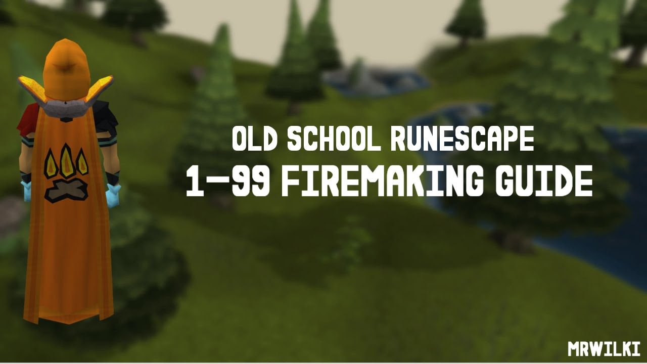 1 99 Firemaking Guide F2P And P2P