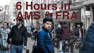 Spending 6 Hours in Amsterdam and Frankfurt