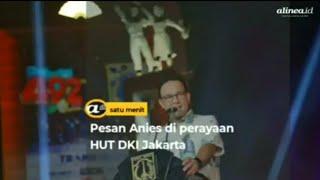 Pesan Anies di perayaan HUT DKI Jakarta