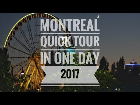 Montreal Quick Tour in One Day 2017