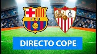 (SOLO AUDIO) Directo del Barcelona 4-0 Sevilla en Tiempo de Juego COPE