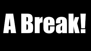 Taking A Break Today - Thanks!