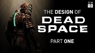 The Design of Dead Space - Part 1 | Game Maker