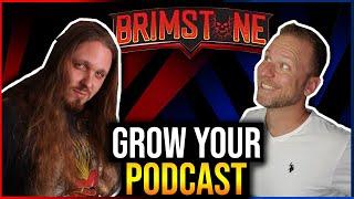 Pro Wrestler to 3.5 Million Weekly Podcast Downloads I Brimstone