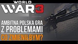 WORLD WAR 3 | Co zmieniłbym gdybym mógł?